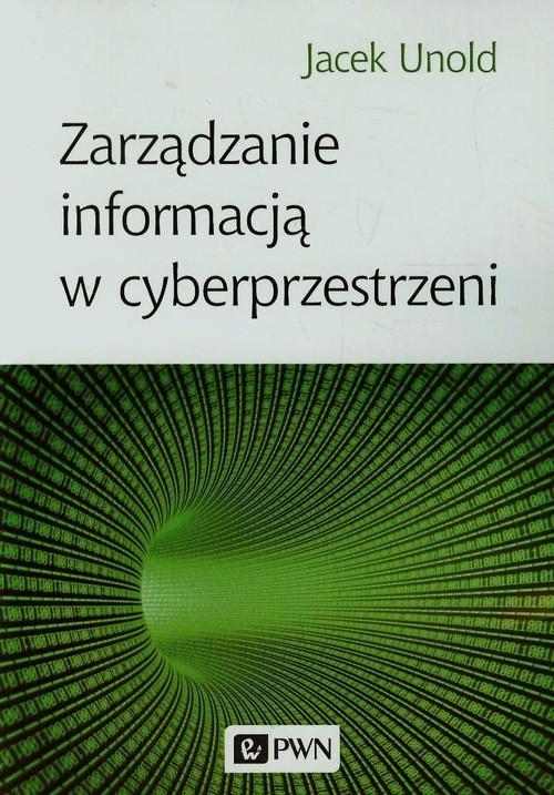 Zarządzanie informacją w cyberprzestrzeni Unold Ja