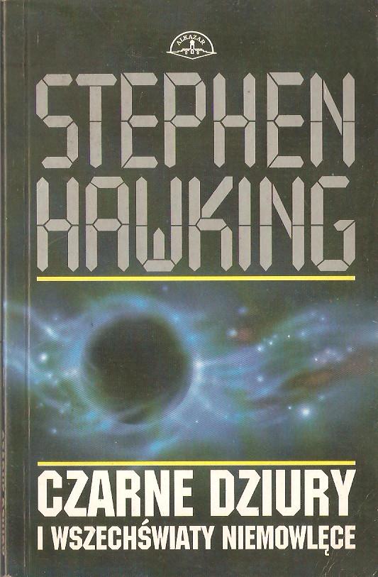 Znalezione obrazy dla zapytania Stephen Hawking Czarne dziury i wszechświaty niemowlęce