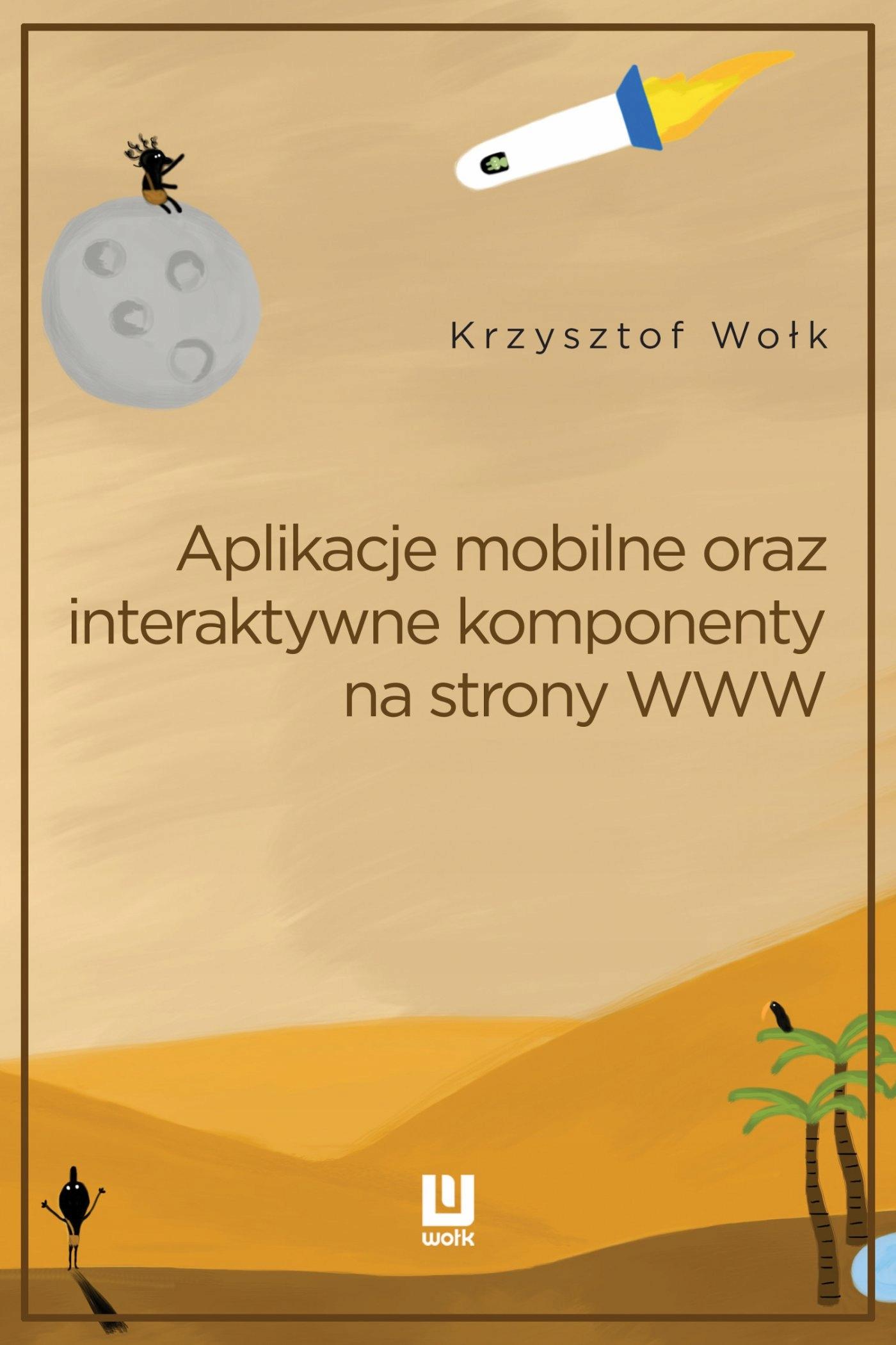 Aplikacje mobilne, oraz... Krzysztof Wołk