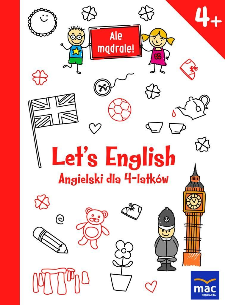ALE MĄDRALE! 4+ LET'S ENGLISH. ANG. DLA 4-LATKÓW