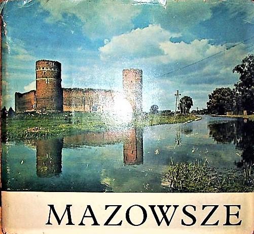 Znalezione obrazy dla zapytania Olgierd Puciata : Mazowsze - Krajobraz i architektura