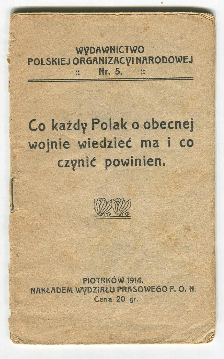 CO KAŻDY POLAK 1914 niepodległość Piłsudski wojna