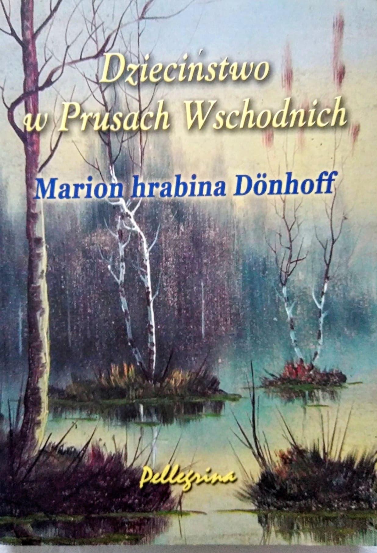 Dzieciństwo w Prusach Wschodnich Marion Donhoff