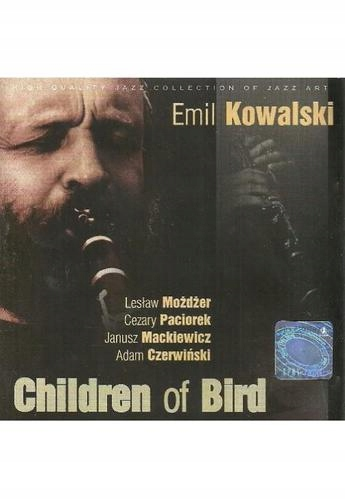 Children of Bird. Emil Kowalski CD