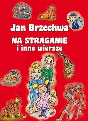 Jan Brzechwa Na Straganie I Inne Wiersze 7200179668
