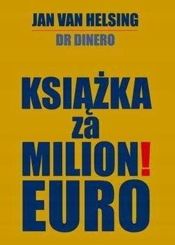 Książka za milion euro Jan van Helsing NOWA UNIKAT