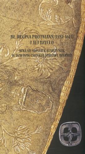 Bł. Regina Protmann 1552-1613 WYSTAWA Ornaty