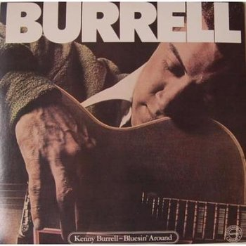 Burrell, Kenny; Bluesin' Around  (CD)