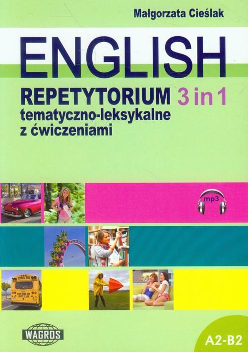 English 3 in 1 Repetytorium tematyczno-leksykalne z ćwiczeniami A2-B2  Cieślak Małgorzata