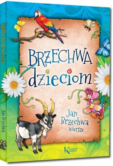 Jan Brzechwa Dzieciom Najpiękniejsze Wiersze
