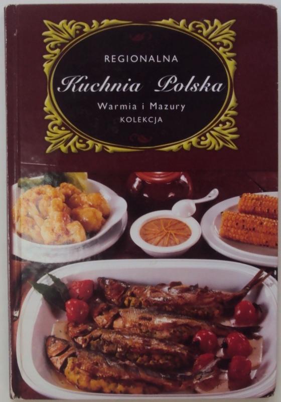 Regionalna Kuchnia Polska Warmia I Mazury Orlowska 7656118018 Oficjalne Archiwum Allegro