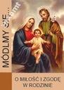 MÓDLMY SIĘ O miłość i zgodę w rodzinie ofiarowanie