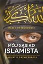 Mój sąsiad islamista M.Orzechowski ISLAM TERRORYZM