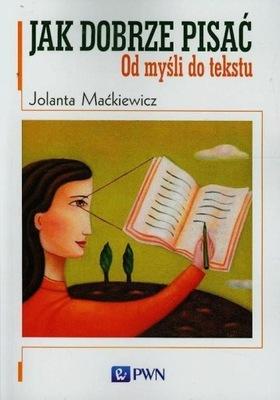 Jak dobrze pisać Jolanta Maćkiewicz