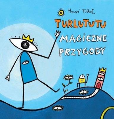 Turlututu Magiczne przygody Tullet Herve