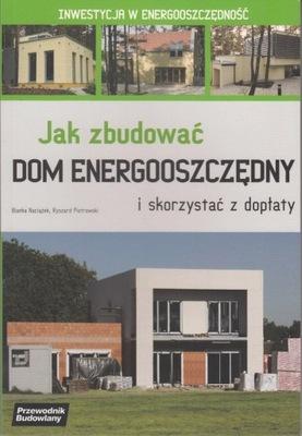 Jak zbudować dom energooszczędny i skorzystać z do