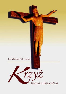 Krzyż bramą miłosierdzia (Ks. Marian Pokrywka)