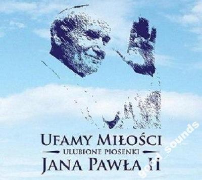 UFAMY MIŁOŚCI - ULUBIONE PIOSENKI JANA PAWŁA II