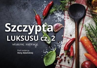 Szczypta luksusu część 2 - Ilona Adamska, NOWA