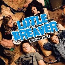 LITTLE BREAVER - NIE PASUJĘ TUTAJ