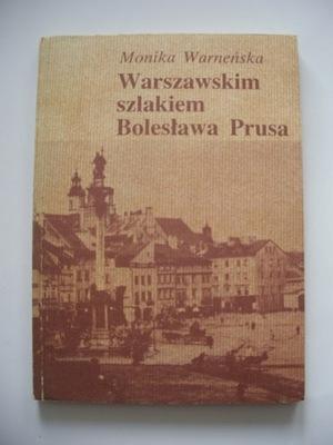 WARSZAWSKIM SZLAKIEM BOLESŁAWA PRUSA - M.Warneńska