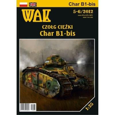 WAK 5-6/12 - Czołg ciężki Char B1 bis 1:25